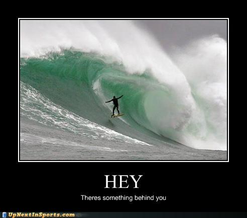 funny-sports-pictures-see-that-surfing-wave-behind-you